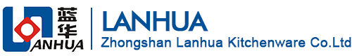 Zhongshan Lanhua Kitchenware Co., Ltd.